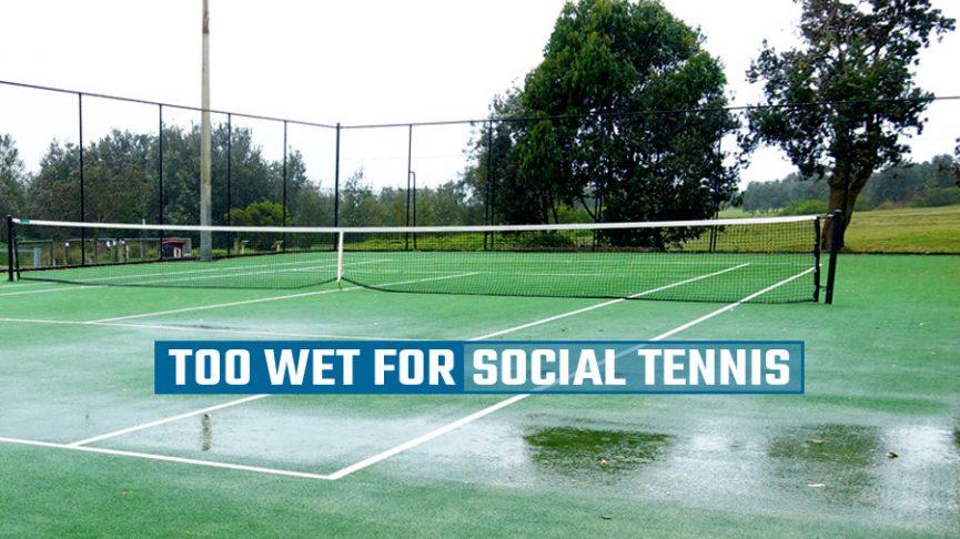 Too Wet for Social Tennis