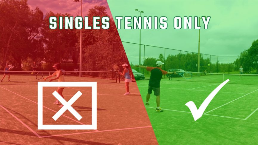 Singles Only Tennis